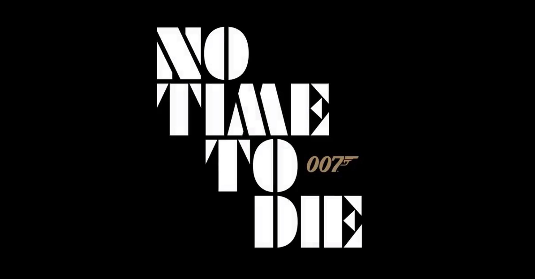 """No Time To Die"" Official Title of the 25th James Bond Film"